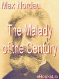 Malady of the Century - Max Nordau
