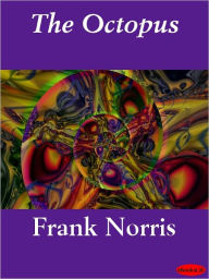 The Octopus: A Story of California - Frank Norris