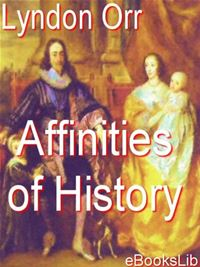 Affinities Of History - Lyndon Orr