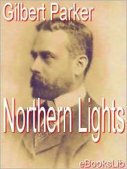 Northern Lights - Gilbert Parker