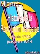F.-A. Mignet: Histoire de la Révolution française depuis 1789 jusqu´en 1814. 1