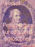 Petites lettres sur de grands philosophes - Charles Palissot de Montenoy