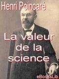 La valeur de la science - Henri Poincaré
