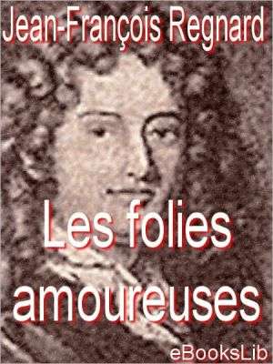 Les folies amoureuses (The Follies of Love)
