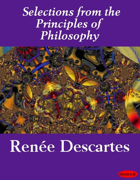 Selections from the Principles of Philosophy - eBooks Lib