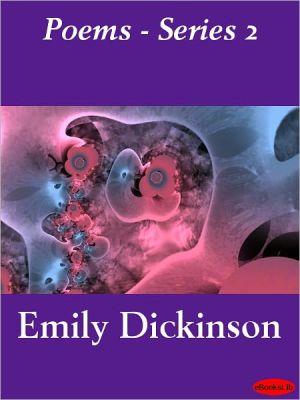 Poems, Series 2 - Emily Dickinson