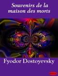 Souvenirs de la maison des morts - Fyodor Dostoyevsky