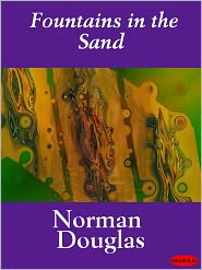 Fountains in the Sand - Norman Douglas