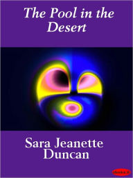 The Pool in the Desert - Sara Jeannette Duncan