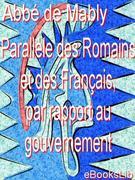L´abbé de Mably: Parallèle des Romains et des Français, par rapport au gouvernement
