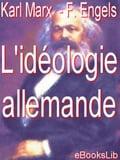 L'idéologie allemande - Marx, K. ; Engels, F.
