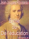 Emile ou De l'éducation - Rousseau, Jean-Jacques