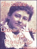 Dream Life and Real Life - Schreiner, Olive