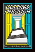 Getting Through - Mitchell M.A., Sue J. Ault,
