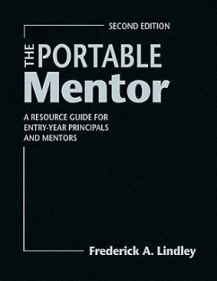 The Portable Mentor: A Resource Guide for Entry-Year Principals and Mentors - Lindley, Frederick A.