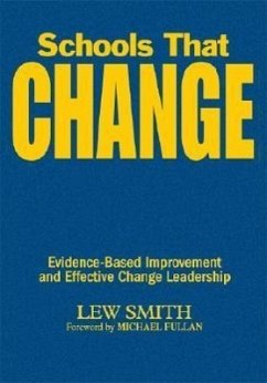 Schools That Change: Evidence-Based Improvement and Effective Change Leadership - Smith, Lew