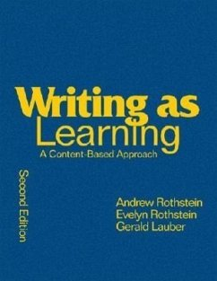 Writing as Learning: A Content-Based Approach - Rothstein, Andrew S. Rothstein, Evelyn B. Lauber, Gerald