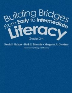 Building Bridges from Early to Intermediate Literacy: Grades 2-4 - Mahurt, Sarah F. Metcalfe, Ruth E. Gwyther, Margaret A.