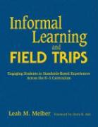 Informal Learning and Field Trips: Engaging Students in Standards-Based Experiences Across the K-5 Curriculum