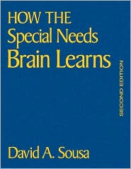 How the Special Needs Brain Learns - David A. (Anthony) Sousa (Editor)