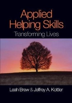 Applied Helping Skills: Transforming Lives - Kottler, Jeffrey A. Brew, Leah
