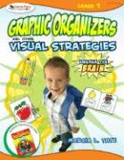 Graphic Organizers and Other Visual Strategies: Engage the Brain: Grade 1
