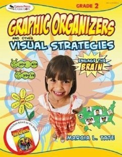 Graphic Organizers and Other Visual Strategies: Engage the Brain: Grade 2 - Tate, Marcia L.
