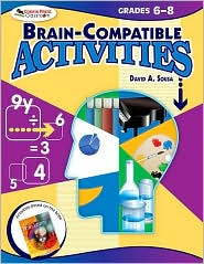 Brain-Compatible Activities, Grades 6-8 - David A. (Anthony) Sousa