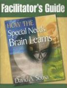How the Special Needs Brain Learns Facilitator's Guide