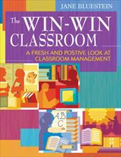 The Win-Win Classroom: A Fresh and Positive Look at Classroom Management - Bluestein, Jane, PH.D.