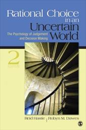 Rational Choice in an Uncertain World: The Psychology of Judgment and Decision Making - Hastie, Reid / Dawes, Robyn M.