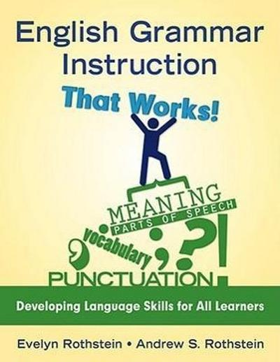 English Grammar Instruction That Works! - Evelyn Rothstein