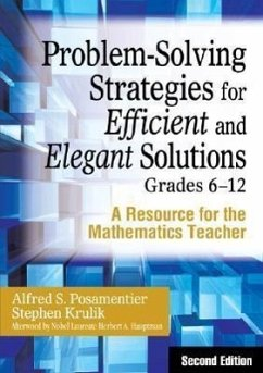 Problem-Solving Strategies for Efficient and Elegant Solutions, Grades 6-12: A Resource for the Mathematics Teacher - Posamentier, Alfred S. Krulik, Stephen
