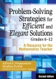 Problem-Solving Strategies for Efficient and Elegant Solutions, Grades 6-12 - Alfred S. Posamentier; Stephen Krulik