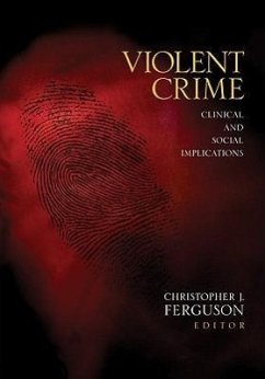 Violent Crime: Clinical and Social Implications - Herausgeber: Ferguson, Christopher J.