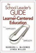The School Leader's Guide to Learner-Centered Education: From Complexity to Simplicity