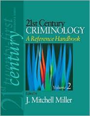 21st Century Criminology: A Reference Handbook - J. Mitchell Miller (Editor)