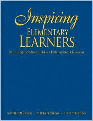 Inspiring Elementary Learners: Nurturing the Whole Child in a Differentiated Classroom - Kathleen Kryza, Alicia M. Duncan, S. (Susan) Joy Stephens