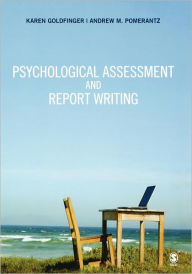 Psychological Assessment and Report Writing - Karen Goldfinger