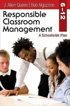 Responsible Classroom Management, Grades 6-12: A Schoolwide Plan - Queen, J. (James) Allen Algozzine, Bob