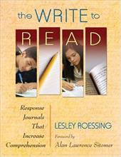 The Write to Read: Response Journals That Increase Comprehension - Roessing, Lesley J. / Sitomer, Alan Lawrence