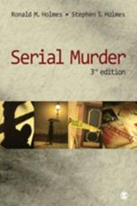 Serial Murder - Ronald M. Holmes, Stephen T. Holmes