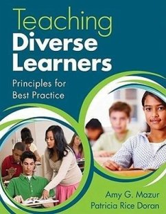 Teaching Diverse Learners: Principles for Best Practice - Mazur, Amy J. Doran, Patricia Rice
