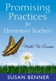 Promising Practices for Elementary Teachers - Susan M. Benner