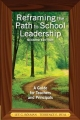 Reframing the Path to School Leadership - Terrence E. Deal; Lee G. Bolman