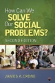 How Can We Solve Our Social Problems? - James A. Crone
