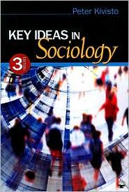 Key Ideas in Sociology - Peter Kivisto (Editor)