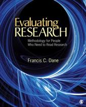 Evaluating Research: Methodology for People Who Need to Read Research - Dane, Francis C.
