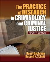 The Practice of Research in Criminology and Criminal Justice - Bachman, Ronet / Schutt, Russell K.