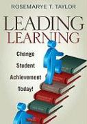 Leading Learning: Change Student Achievement Today!